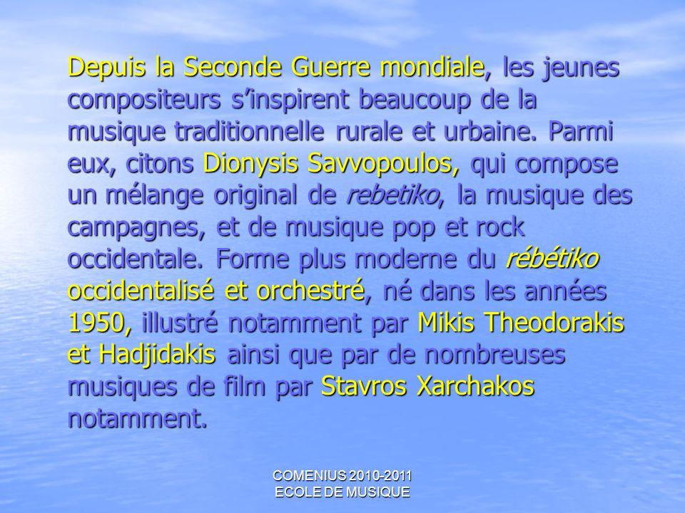 COMENIUS 2010-2011 ECOLE DE MUSIQUE Depuis la Seconde Guerre mondiale, les jeunes compositeurs sinspirent beaucoup de la musique traditionnelle rurale