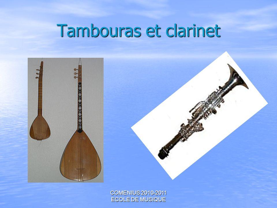 COMENIUS 2010-2011 ECOLE DE MUSIQUE Tambouras et clarinet