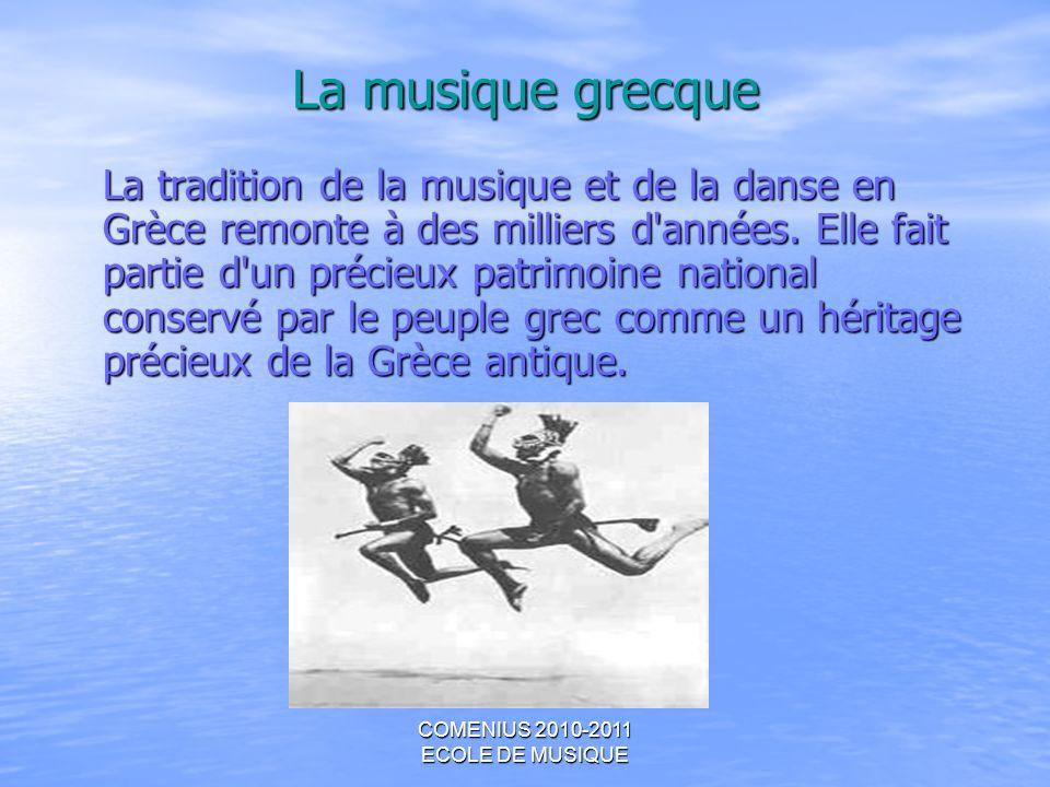 COMENIUS 2010-2011 ECOLE DE MUSIQUE Musique folklorique (dimotiko tragoudi) Cette musique date de l Antiquité et elle se divise en deux mouvements : Akritic et Kléphtic .