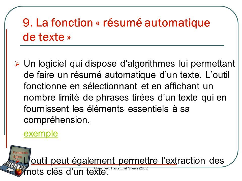 Fonctions daide Chouinard, Fauteux et Stanké (2009) 9. La fonction « résumé automatique de texte » Un logiciel qui dispose dalgorithmes lui permettant