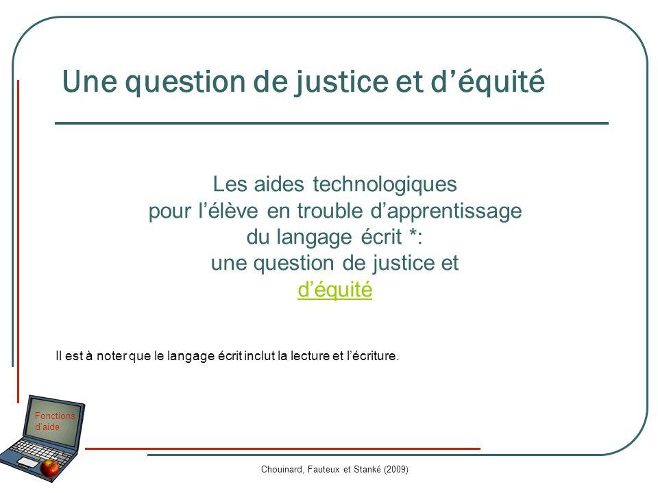 Fonctions daide Chouinard, Fauteux et Stanké (2009) Les aides technologiques pour lélève en trouble dapprentissage du langage écrit *: une question de