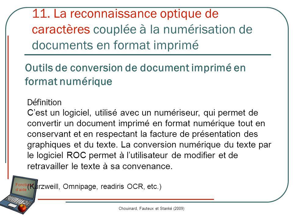 Fonctions daide Chouinard, Fauteux et Stanké (2009) 11. La reconnaissance optique de caractères couplée à la numérisation de documents en format impri