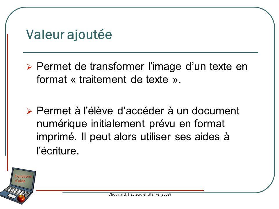 Fonctions daide Chouinard, Fauteux et Stanké (2009) Valeur ajoutée Permet de transformer limage dun texte en format « traitement de texte ». Permet à