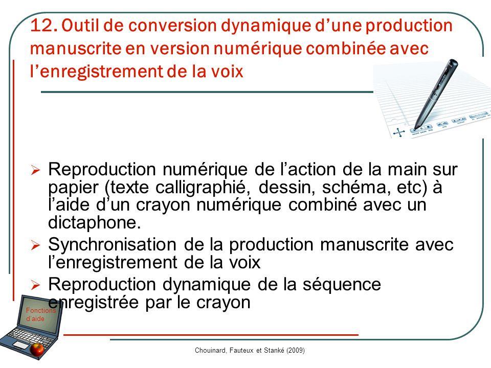 Fonctions daide Chouinard, Fauteux et Stanké (2009) 12. Outil de conversion dynamique dune production manuscrite en version numérique combinée avec le