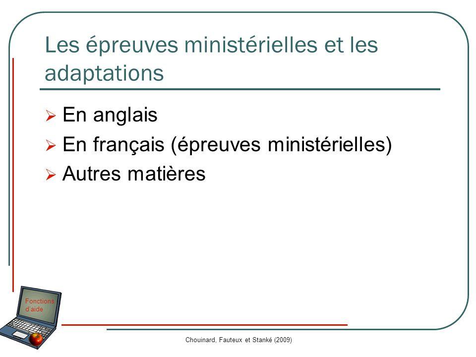 Fonctions daide Chouinard, Fauteux et Stanké (2009) Les épreuves ministérielles et les adaptations En anglais En français (épreuves ministérielles) Au
