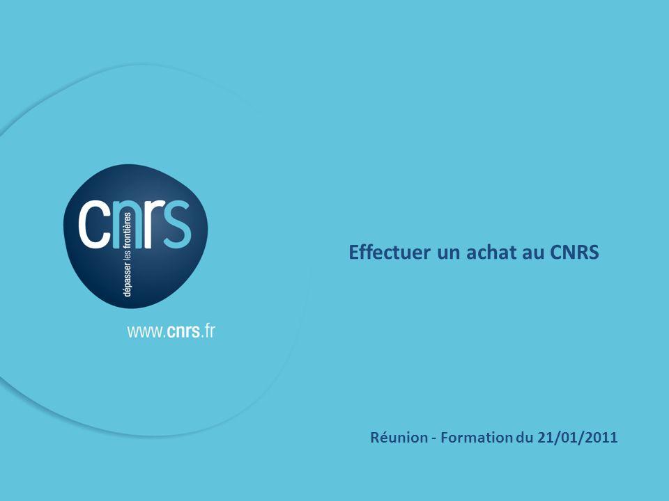 p.1 Effectuer un achat au CNRS Réunion - Formation du 21/01/2011