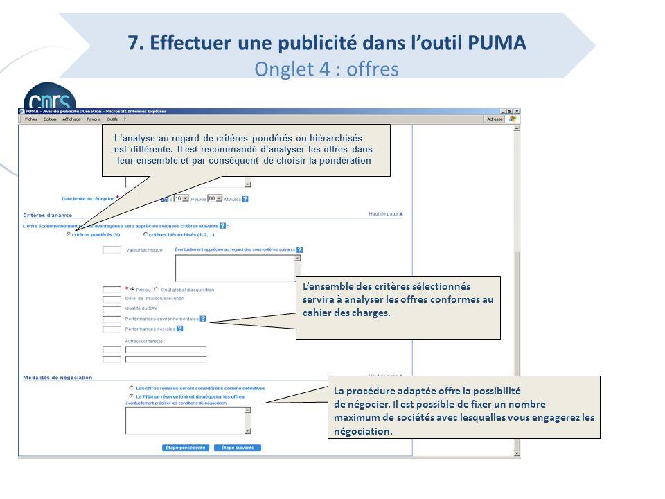 p.17 7. Effectuer une publicité dans loutil PUMA Onglet 4 : offres Il est possible danalyser les offres sur ce critère uniquement si vous navez pas im