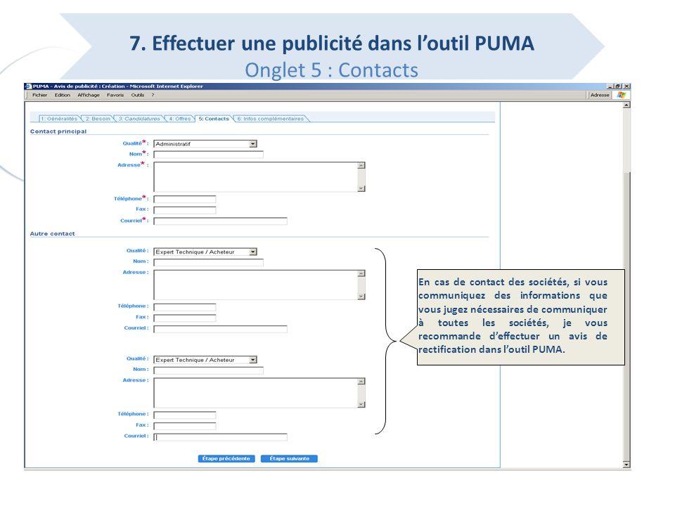 p.18 7. Effectuer une publicité dans loutil PUMA Onglet 5 : Contacts En cas de contact des sociétés, si vous communiquez des informations que vous jug