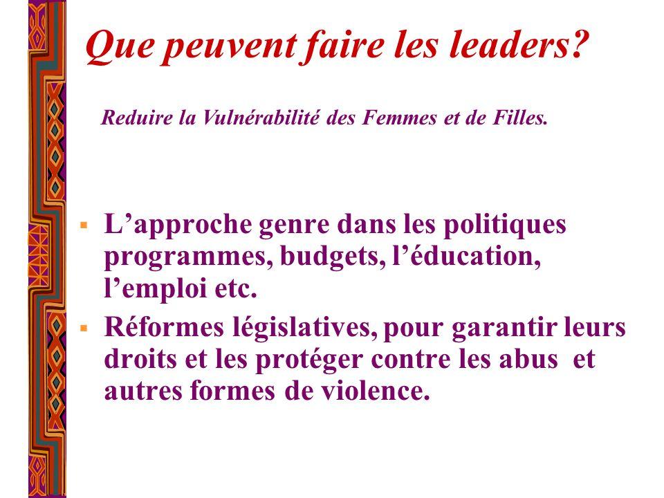 Lapproche genre dans les politiques programmes, budgets, léducation, lemploi etc. Réformes législatives, pour garantir leurs droits et les protéger co