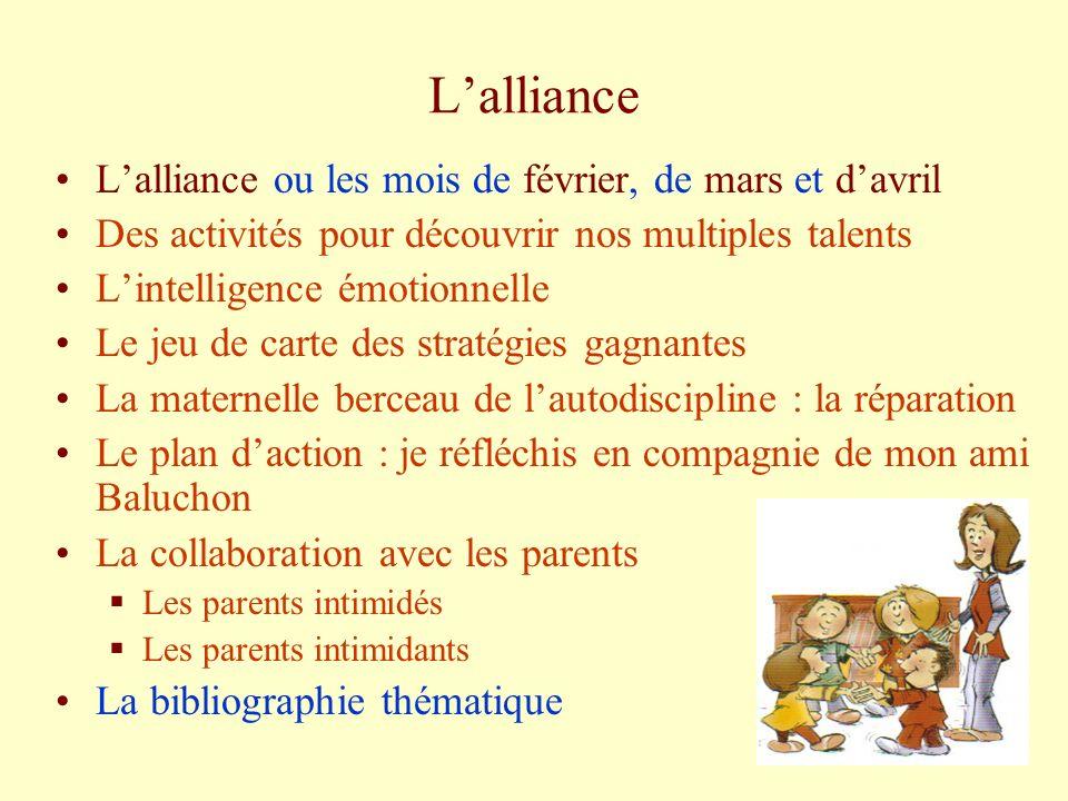 Lalliance Lalliance ou les mois de février, de mars et davril Des activités pour découvrir nos multiples talents Lintelligence émotionnelle Le jeu de