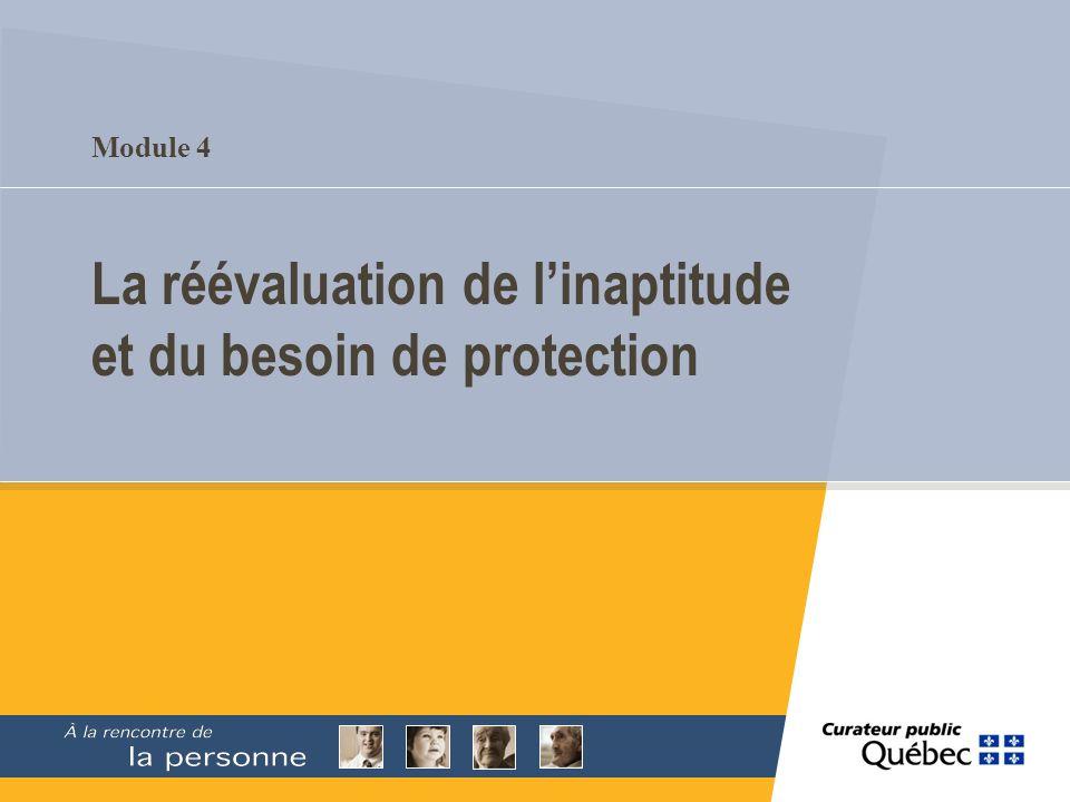 Module 4 La réévaluation de linaptitude et du besoin de protection