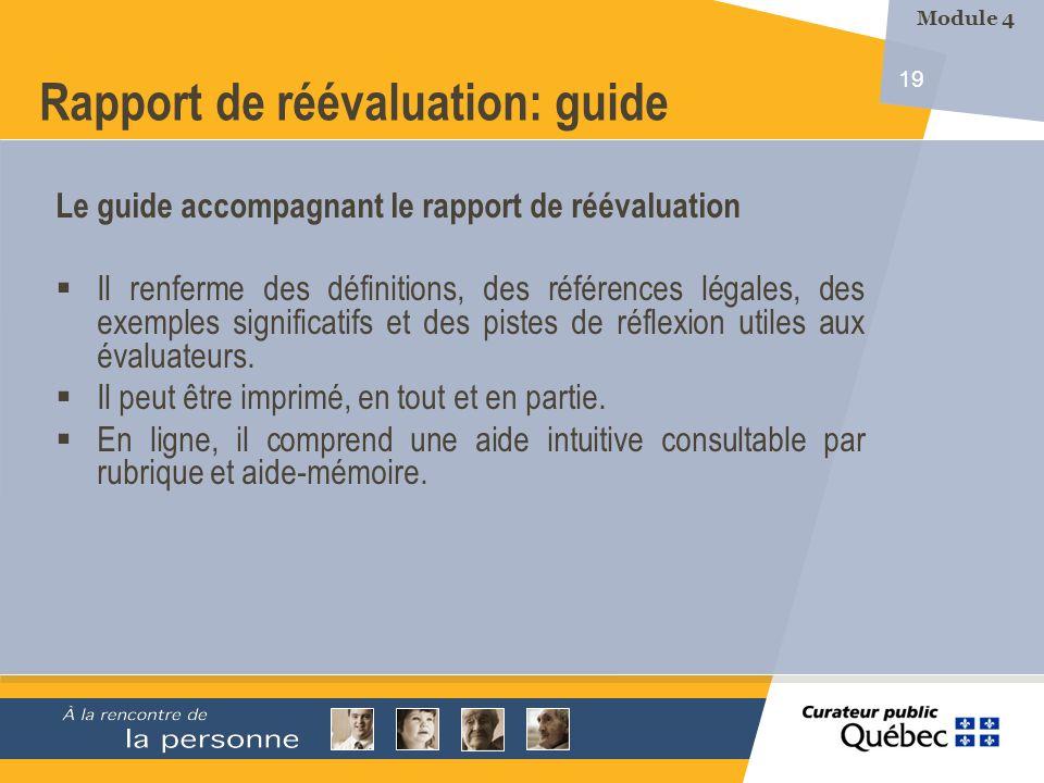 19 Rapport de réévaluation: guide Le guide accompagnant le rapport de réévaluation Il renferme des définitions, des références légales, des exemples significatifs et des pistes de réflexion utiles aux évaluateurs.