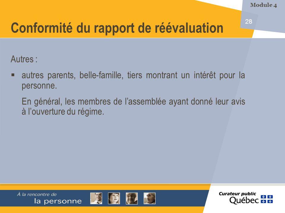 28 Conformité du rapport de réévaluation Autres : autres parents, belle-famille, tiers montrant un intérêt pour la personne.
