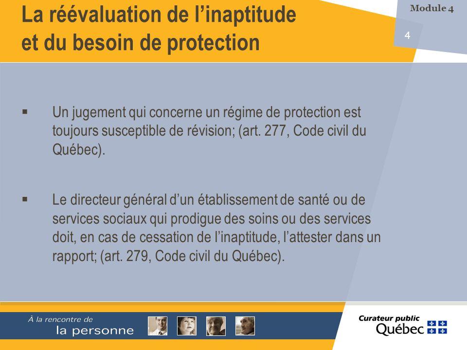 4 Un jugement qui concerne un régime de protection est toujours susceptible de révision; (art.