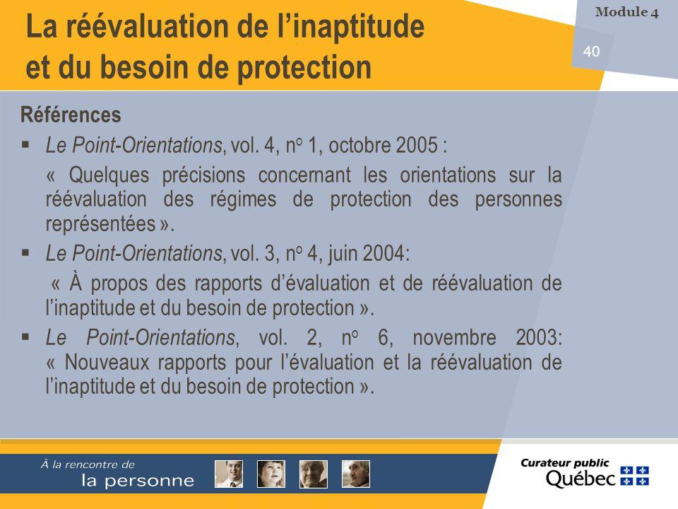 40 La réévaluation de linaptitude et du besoin de protection Références Le Point-Orientations, vol.