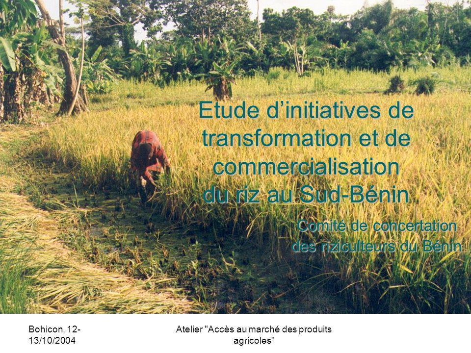 Bohicon, 12- 13/10/2004 Atelier Accès au marché des produits agricoles