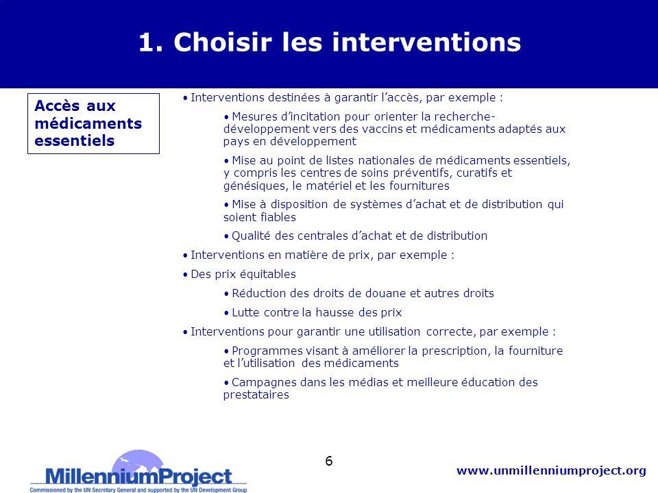 www.unmillenniumproject.org 7 1.Choisir les interventions 2.Définir et fixer les cibles 3.Estimer les besoins en ressources 4.Vérifier les résultats Méthode dévaluation des besoins OMD