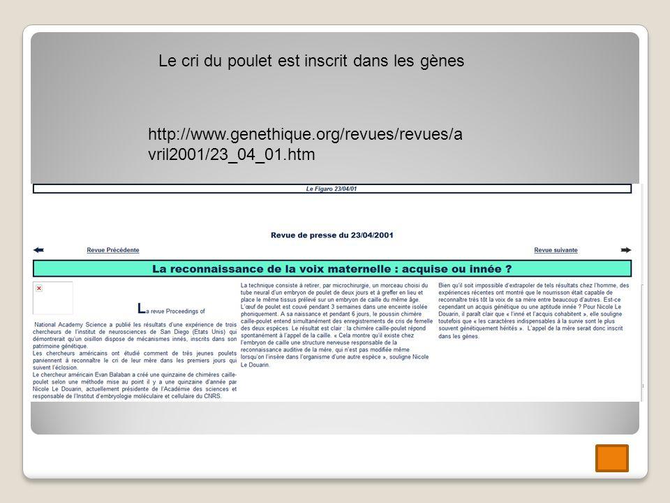 http://www.genethique.org/revues/revues/a vril2001/23_04_01.htm Le cri du poulet est inscrit dans les gènes