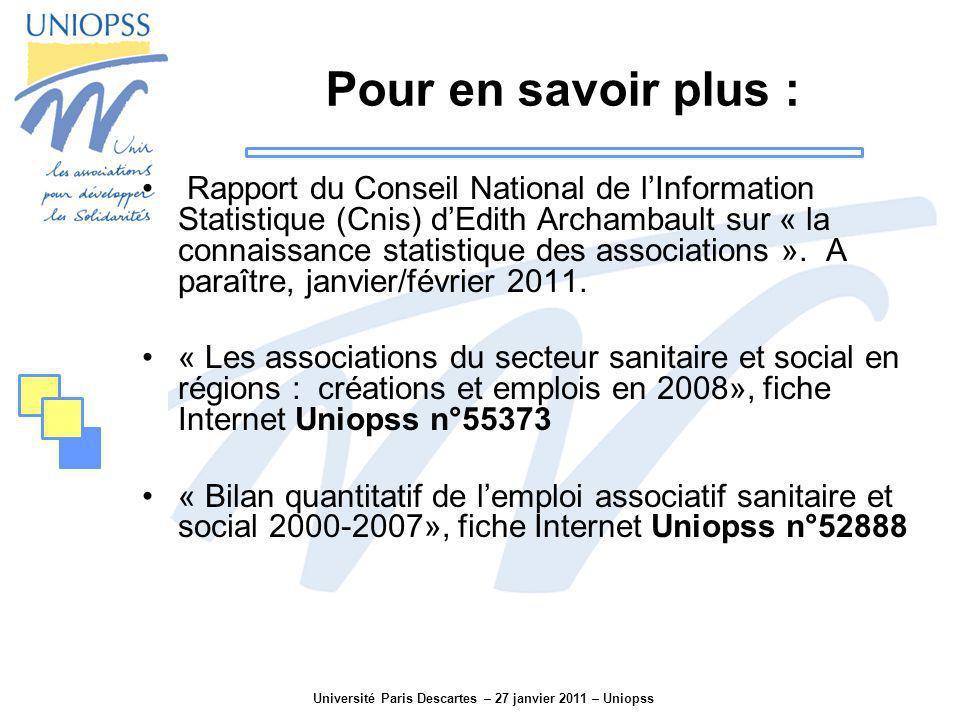 Université Paris Descartes – 27 janvier 2011 – Uniopss Pour en savoir plus : Rapport du Conseil National de lInformation Statistique (Cnis) dEdith Arc