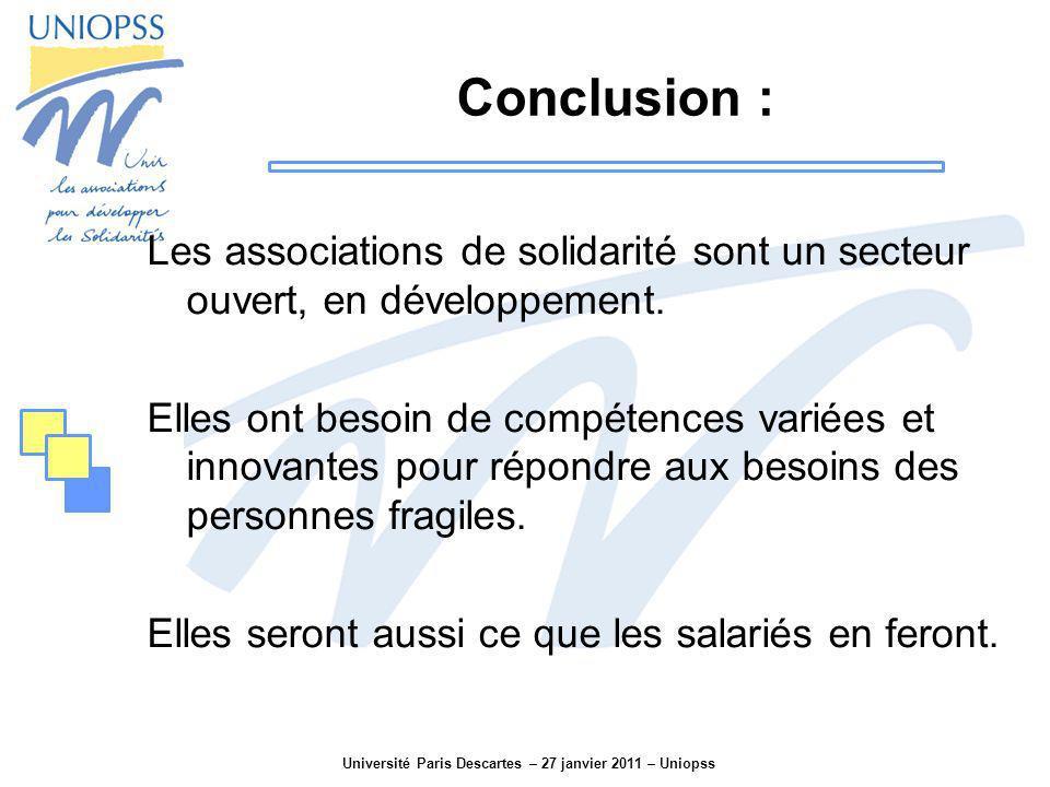 Université Paris Descartes – 27 janvier 2011 – Uniopss Conclusion : Les associations de solidarité sont un secteur ouvert, en développement. Elles ont