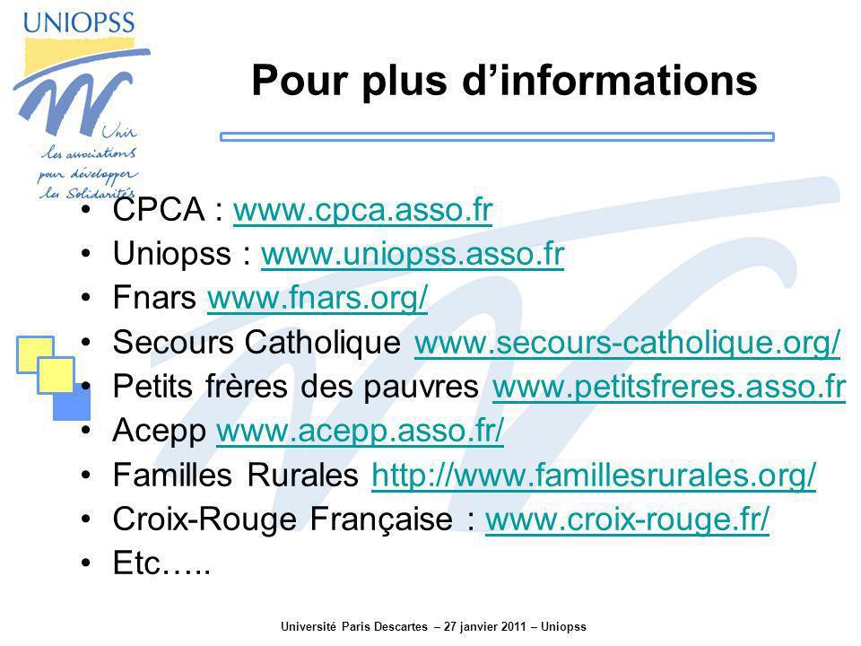 Université Paris Descartes – 27 janvier 2011 – Uniopss Pour plus dinformations CPCA : www.cpca.asso.frwww.cpca.asso.fr Uniopss : www.uniopss.asso.frww
