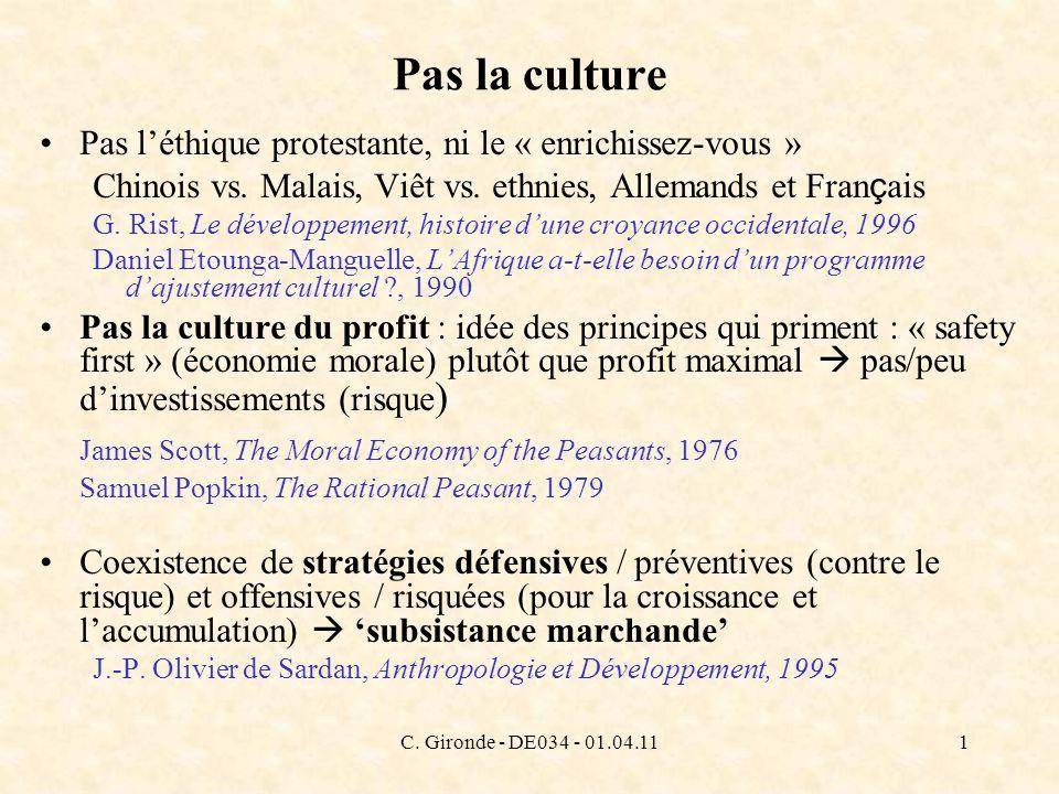 C. Gironde - DE034 - 01.04.111 Pas la culture Pas léthique protestante, ni le « enrichissez-vous » Chinois vs. Malais, Viêt vs. ethnies, Allemands et