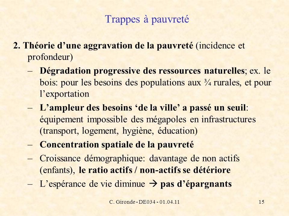 C. Gironde - DE034 - 01.04.1115 Trappes à pauvreté 2. Théorie dune aggravation de la pauvreté (incidence et profondeur) –Dégradation progressive des r