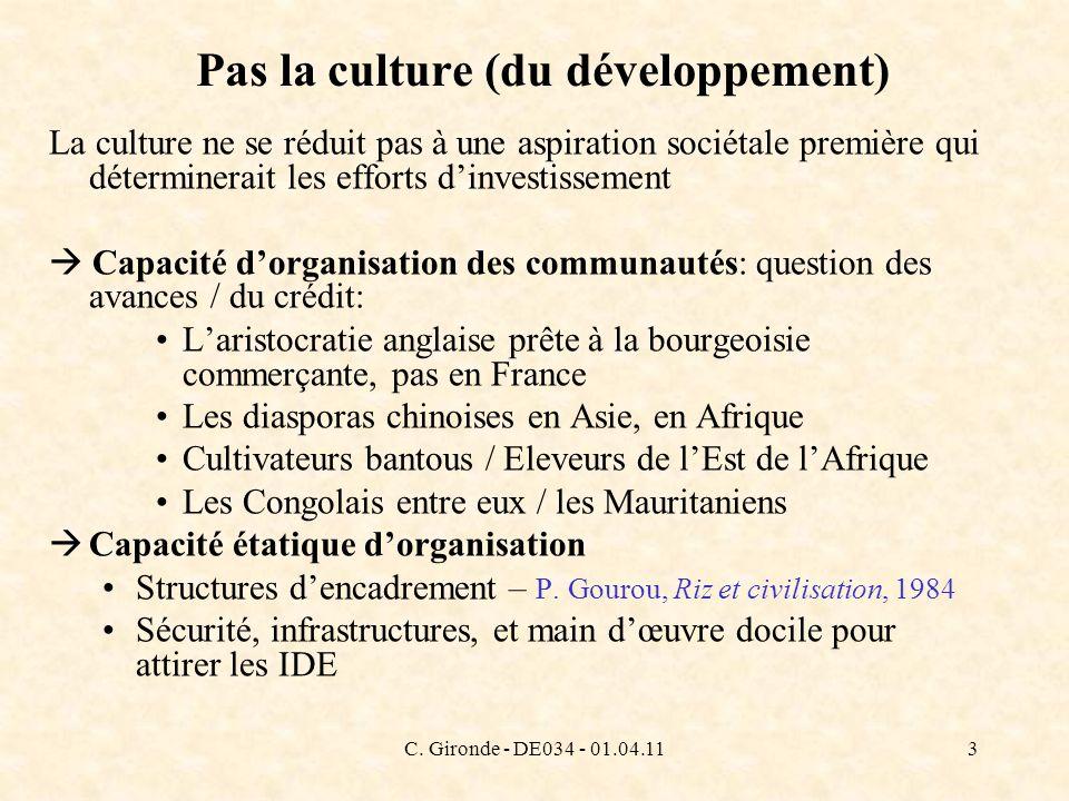C. Gironde - DE034 - 01.04.113 Pas la culture (du développement) La culture ne se réduit pas à une aspiration sociétale première qui déterminerait les