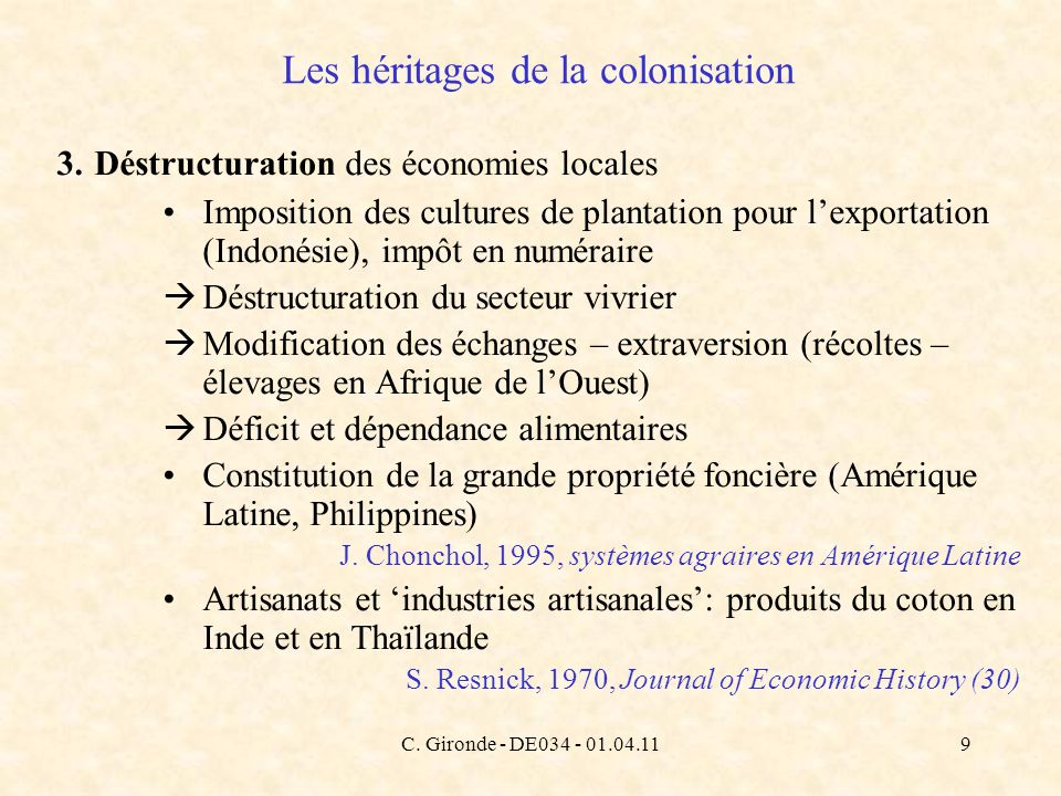 C. Gironde - DE034 - 01.04.119 Les héritages de la colonisation 3. Déstructuration des économies locales Imposition des cultures de plantation pour le