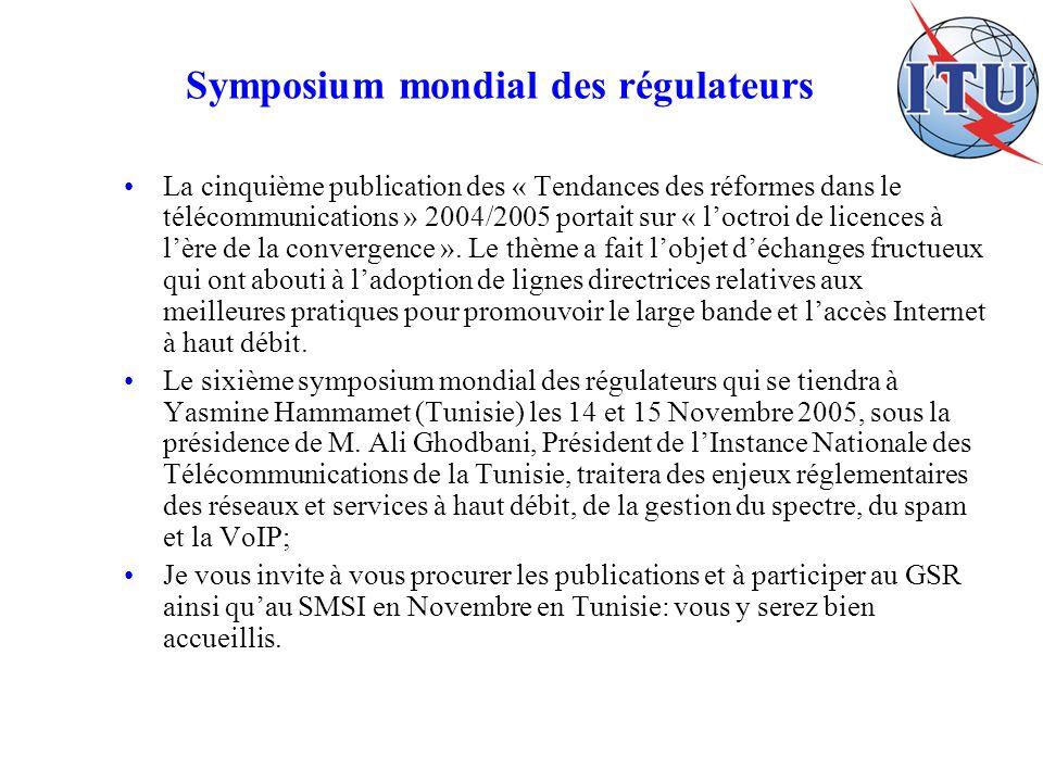 Symposium mondial des régulateurs La cinquième publication des « Tendances des réformes dans le télécommunications » 2004/2005 portait sur « loctroi de licences à lère de la convergence ».