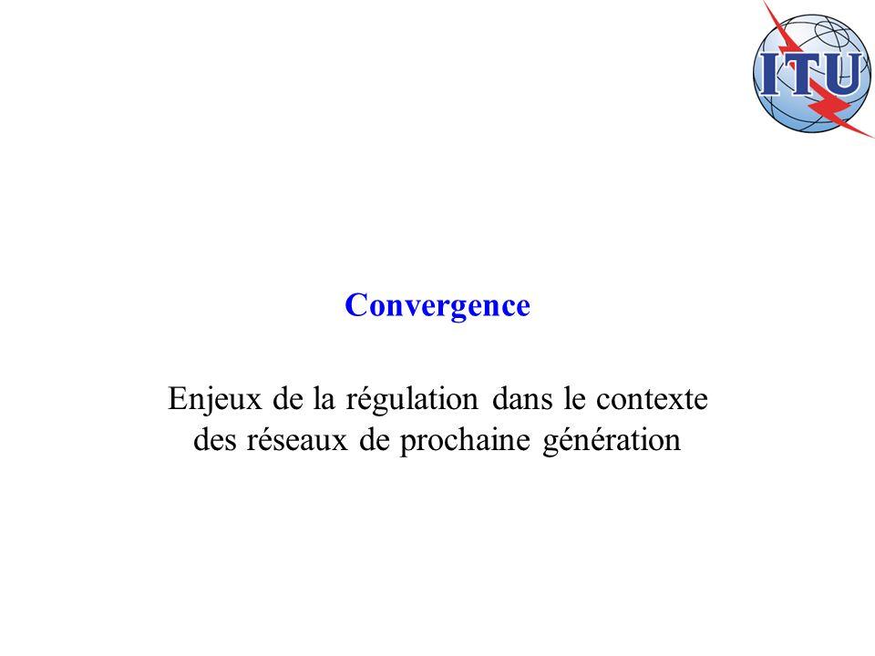 Convergence Enjeux de la régulation dans le contexte des réseaux de prochaine génération