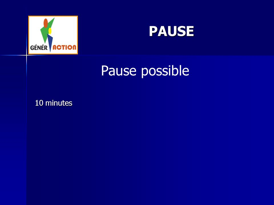 Pause possible 10 minutes PAUSE