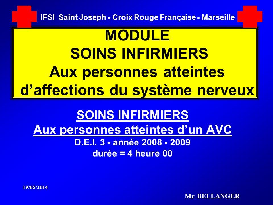 MODULE SOINS INFIRMIERS Aux personnes atteintes daffections du système nerveux SOINS INFIRMIERS Aux personnes atteintes dun AVC D.E.I. 3 - année 2008