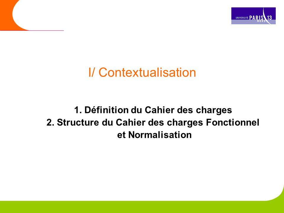 I/ Contextualisation 1.Définition du Cahier des charges 2.