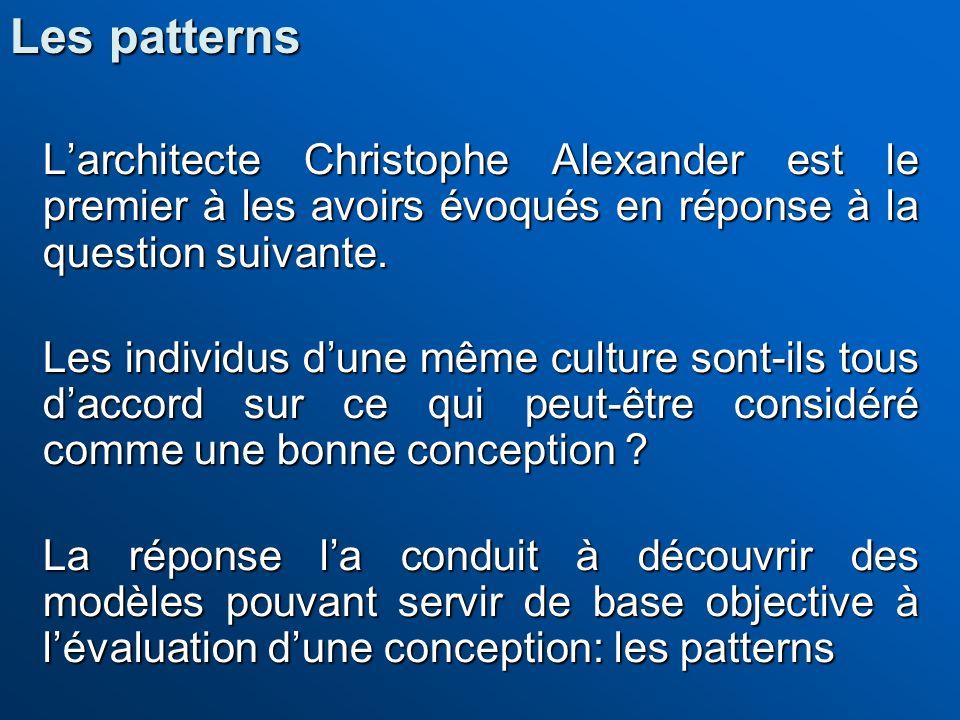 Larchitecte Christophe Alexander est le premier à les avoirs évoqués en réponse à la question suivante. Les individus dune même culture sont-ils tous