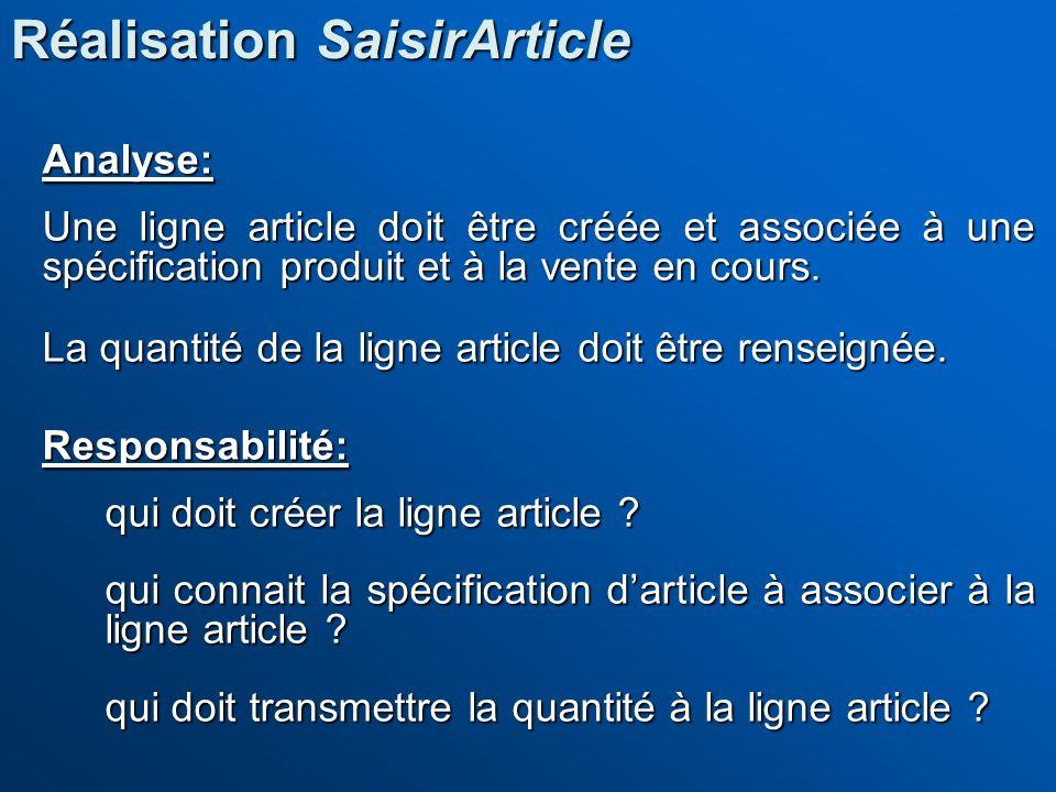 Analyse: Une ligne article doit être créée et associée à une spécification produit et à la vente en cours. La quantité de la ligne article doit être r