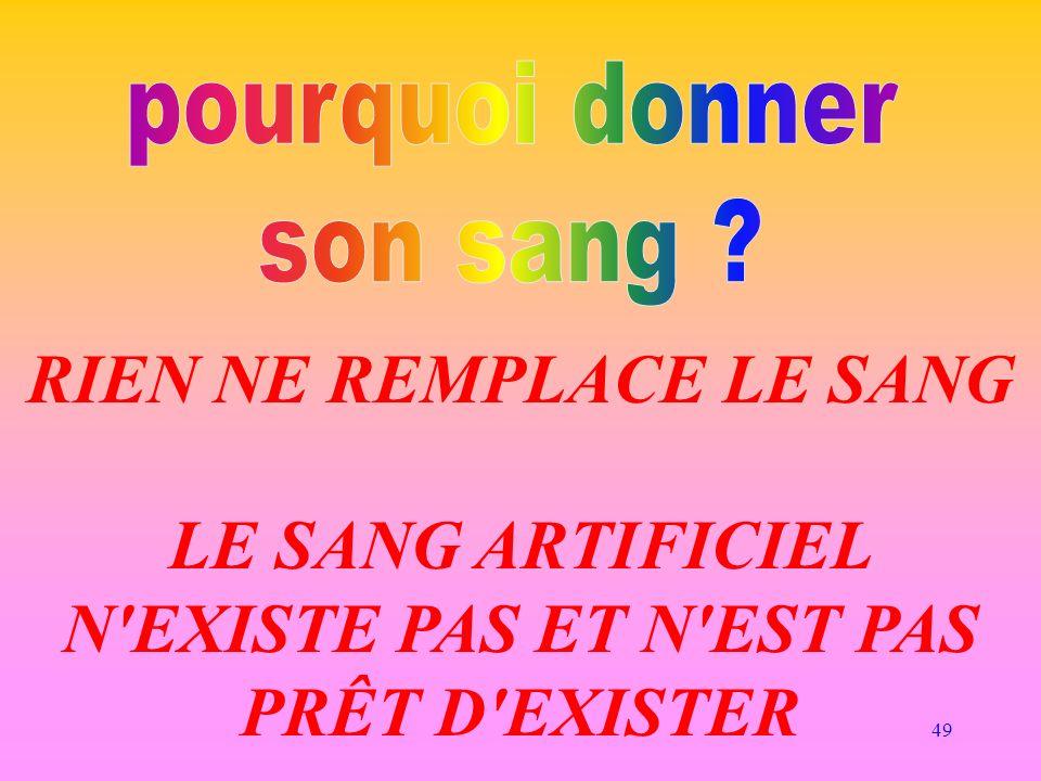 49 RIEN NE REMPLACE LE SANG LE SANG ARTIFICIEL N'EXISTE PAS ET N'EST PAS PRÊT D'EXISTER