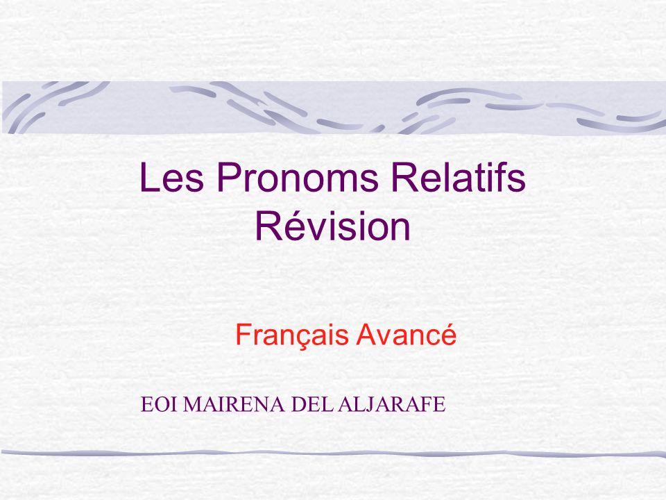 Les Pronoms Relatifs Révision Français Avancé EOI MAIRENA DEL ALJARAFE