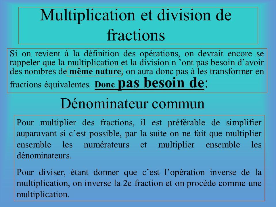 Exemples daddition de fractions On regarde si on obtient le même résultat avec les deux méthodes. 2 + 3 = 3 4 8 + 9 = (12 4 x 3 = 9) 12 (12 3 x 2 = 8)