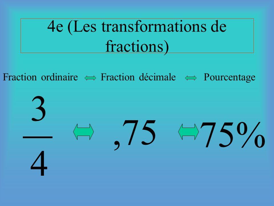 Révision des 3 sortes de fractions 25 cents CANAD A Sortes de Fraction Fraction Pourcen- fractions ordinaire décimale tage Note 90% Numérateur 7 25 90