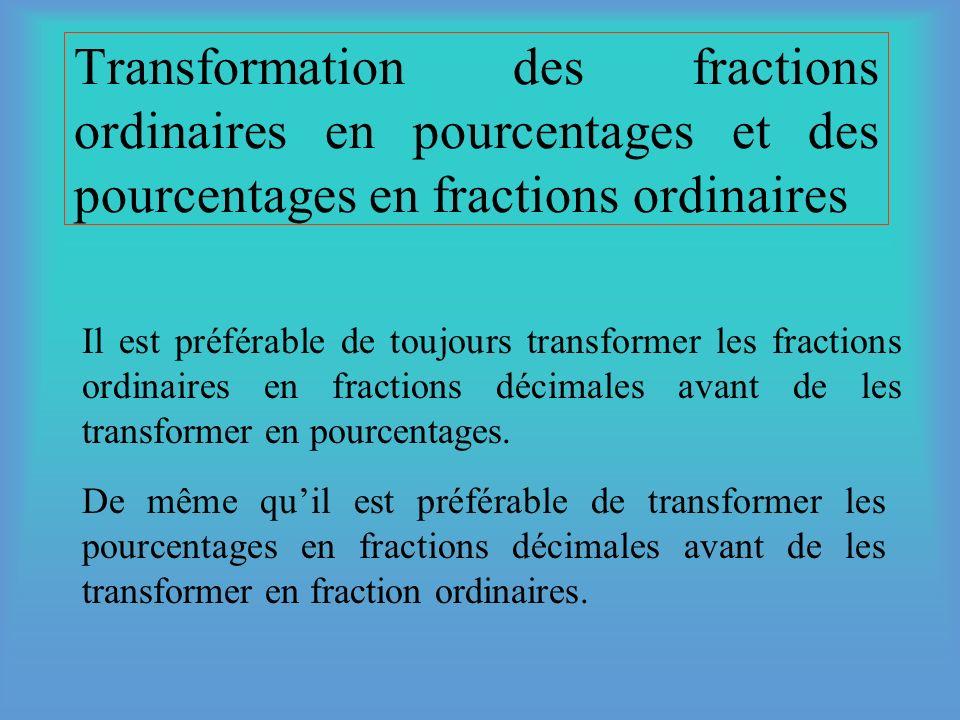 Transformation des fractions décimales en pourcentages et des pourcentages en fractions décimales Pour transformer : Une fraction décimale en pourcent