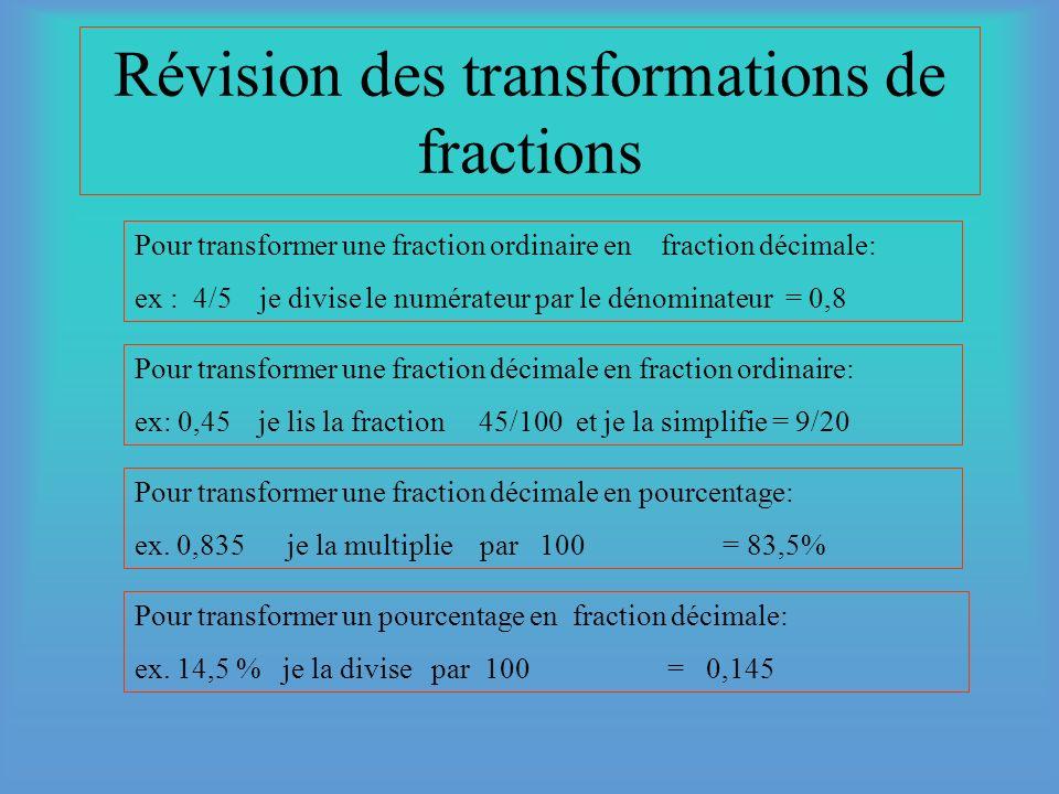 Transformation des fractions ordinaires en pourcentages et des pourcentages en fractions ordinaires Il est préférable de toujours transformer les frac