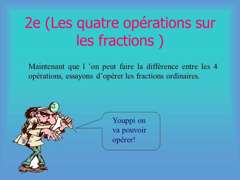 Les opérations: définitions Addition: Première des quatre opérations fondamentales de l arithmétique, qui réunit en une seule deux ou plusieurs grande