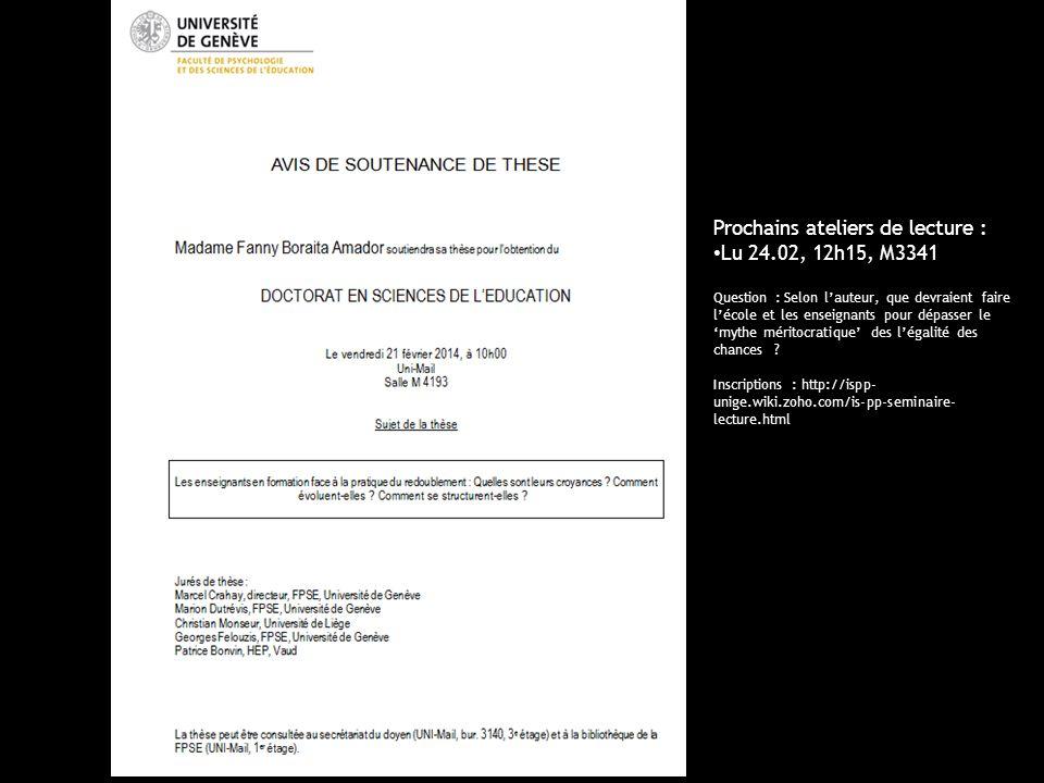 UniGe | FPSE | Pratiques pédagogiques et institutions scolaires Prochains ateliers de lecture : Lu 24.02, 12h15, M3341 Question : Selon lauteur, que d
