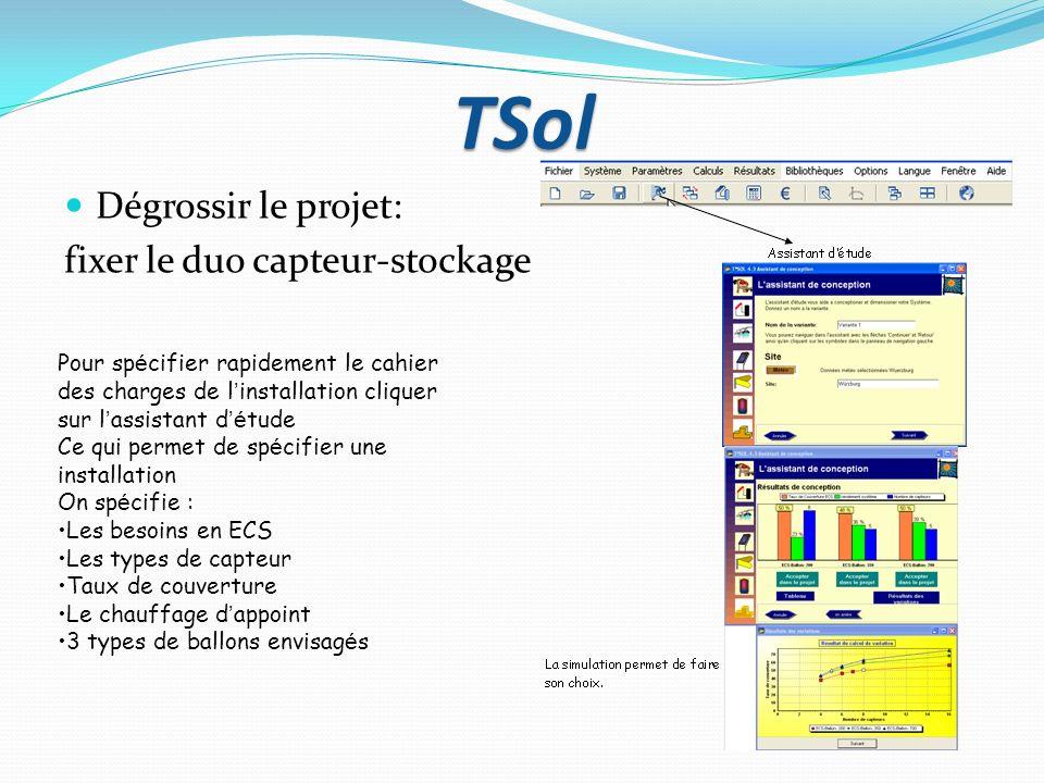 TSol Dégrossir le projet: fixer le duo capteur-stockage Pour sp é cifier rapidement le cahier des charges de l installation cliquer sur l assistant d