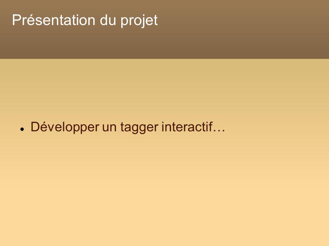 Présentation du projet Développer un tagger interactif…
