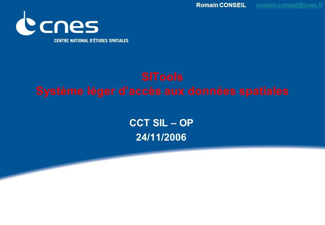 Présentation SITools – CCT SIL–OP – 24/11/200632 Utiliser SITools (2/2) Support CNES présent DCT/PS/VDO Architecture à mettre en œuvre Aide à la mise en place Contrat industriel CAP G.
