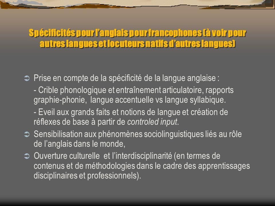 Spécificités pour langlais pour francophones (à voir pour autres langues et locuteurs natifs dautres langues) Prise en compte de la spécificité de la
