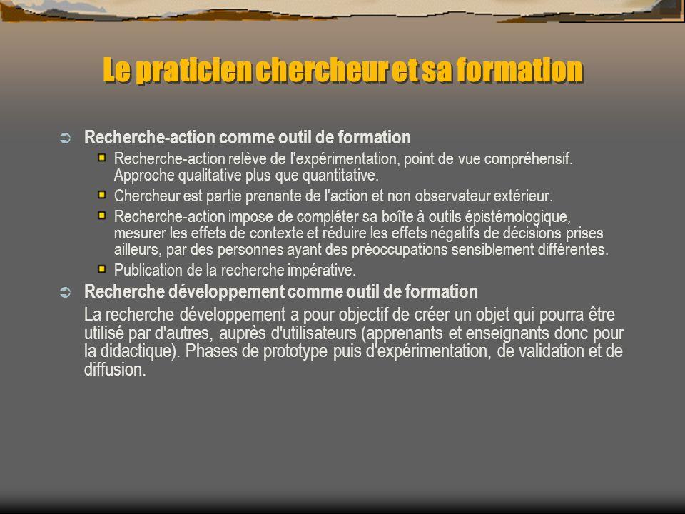Le praticien chercheur et sa formation Recherche-action comme outil de formation Recherche-action relève de l'expérimentation, point de vue compréhens