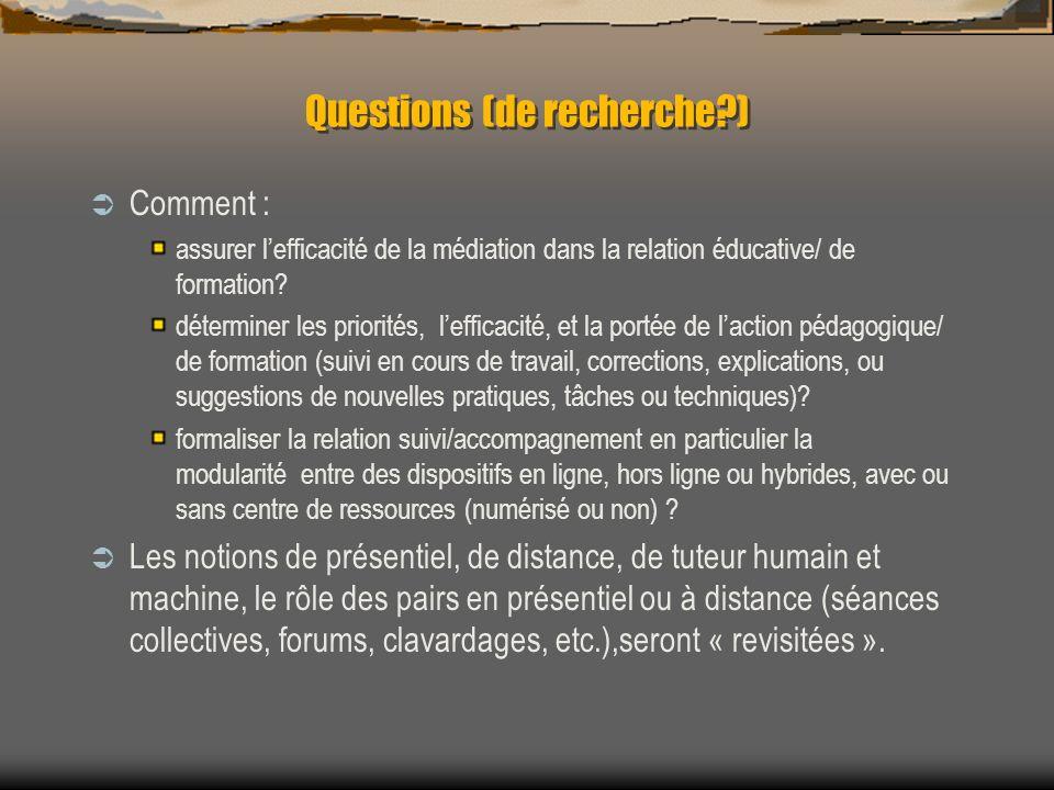 Questions (de recherche?) Comment : assurer lefficacité de la médiation dans la relation éducative/ de formation? déterminer les priorités, lefficacit